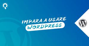 Corso WordPress Basic - Imparare a usare WordPress corso online italiano