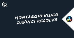 corso base montaggio video davinci resolve italiano